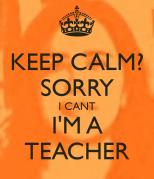 keep-calm-sorry-i-cant-i-m-a-teacher