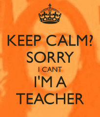 keep-calm-sorry-i-cant-i-m-a-teacher